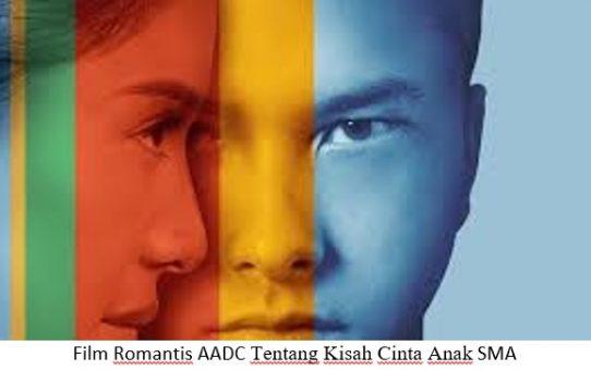 FILM – FILM ROMANTIS INDONESIA TENTANG ANAK SMA,  BIKIN GEMES!