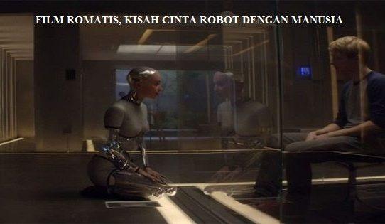 MEMBUAT TERSENYUM – SENYUM SENDIRI, FILM ROMANTIS MANUSIA DENGAN ROBOT